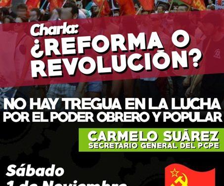 """Charla """"¿Reforma o revolución? No hay tregua por el poder obrero y popular."""