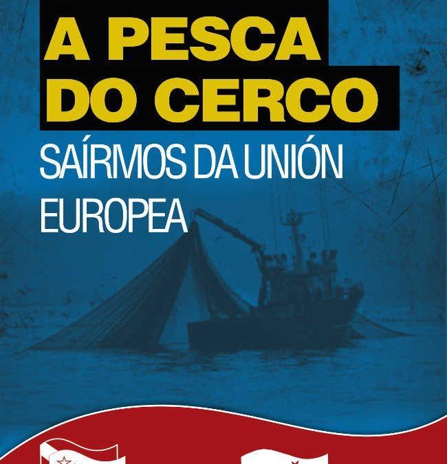 Salvar la pesca de cerco-salir de la UE. Comunicado ante la lucha de los marineros del cerco.