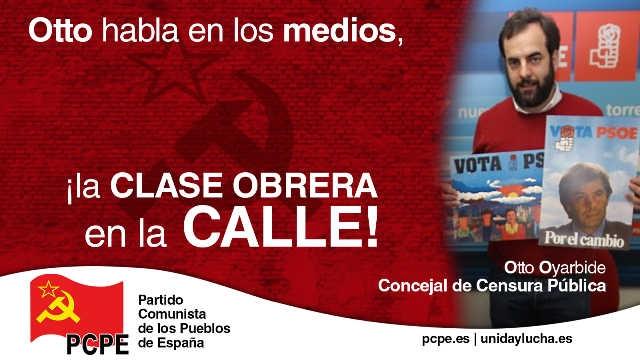 Sobre la censura en Torrelavega: Otto habla en los medios, ¡¡ la clase obrera en la calle!!